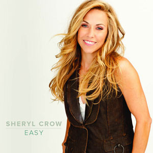 "Sheryl Crow's ""Easy"" is a strong country track that perfectly blends her folksy voice with country rock. (Album cover property of Warner Music Nashville)"