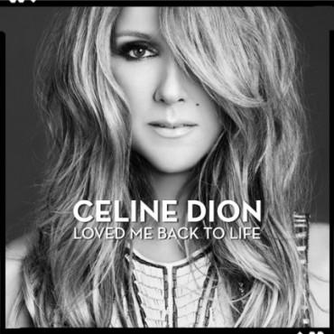 Celine Dion Loved Me Back to Life