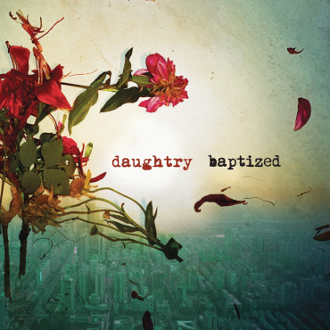 """Daughtry's """"Baptized"""" is a strong album that features acoustic and folk rock anthems. (Album cover property of 19 Records & RCA Records)"""