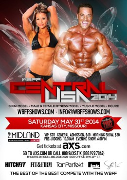 The 2014 WBFF US Central Show will take place at the Arvest Bank Theatre at the Midland on May 31, 2014! (Poster courtesy of the WBFF and the Lacertes)