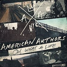 American Authors Oh What a Life